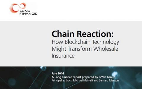 """Chain Reaction: How Blockchain Technology Might Transform Wholesale Insurance"", Long Finance"